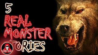 5 REAL Monster Scary Stories - Darkness Prevails
