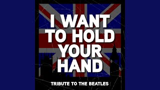 I Want To Hold Your Hand - The Beatles Tribute