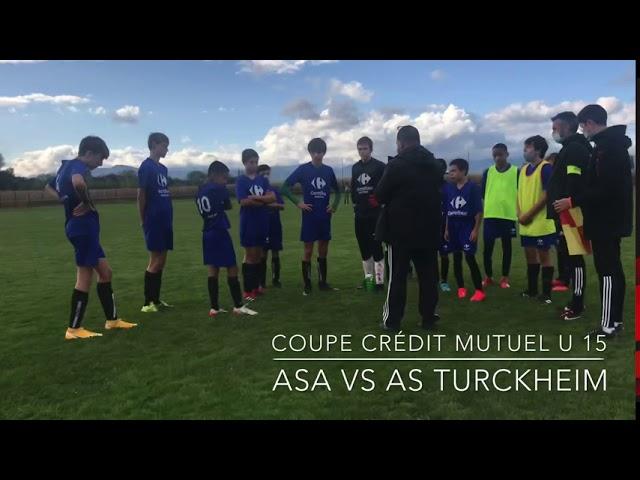 Coupe crédit Mutuel U 15 ASA vs AS TURCKHEIM