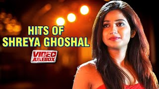 Best Of Shreya Ghoshal Songs | Video Jukebox | Popular Hindi Songs Of Shreya Ghoshal | Official Tips