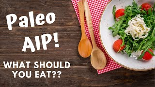 Paleo AIP Diet: What Should I Eat?
