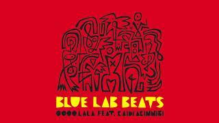 Blue Lab Beats (Feat. Kaidi Akinnibi) - Oooo Lala (Audio)
