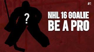 NHL 16 | GOALIE BE A PRO!! #1