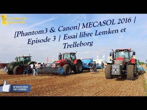 [Phantom3 & Canon] MECASOL 2016 | Episode 3 | Essai libre Lemken et Trelleborg