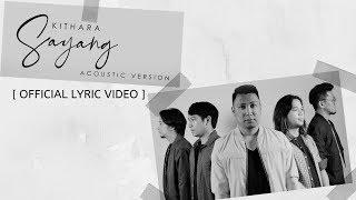 Kithara | Sayang (Acoustic Version)  Lyric