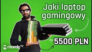Jaki laptop gamingowy do 5500 PLN | Test MSI, Acer, Dream Machines, Hyperbook