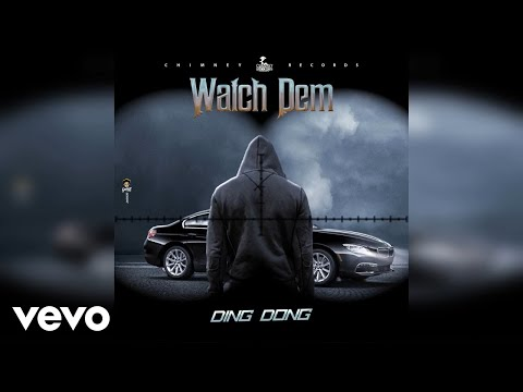 Ding Dong - Watch Dem (Official Audio)