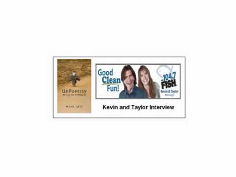 Kevin & Taylor 104.7 the Fish  Mark Lutz, author, Unpoverty