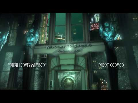 Bioshock - Papa Loves Mambo - Perry Como