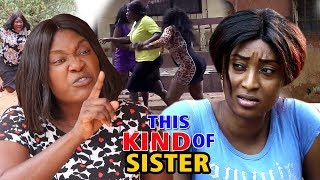 This Kind Of Sister Season 5amp6Mercy Johnson 2019 Latest Nigerian Nollywood Full Movie HD