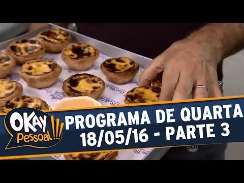 Okay Pessoal!!! (18/05/16) - Quarta - Parte 3