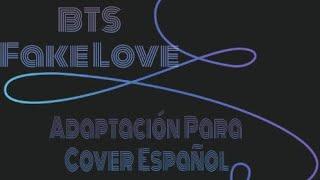 BTS - Fake Love ( ADAPTACION PARA COVER ESPAÑOL )