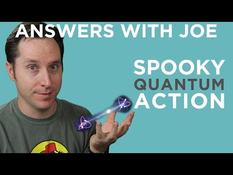 Quantum Entanglement - One SPOOKY Mystery | Answers With Joe