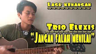 Gambar cover JANGAN SALAH MENILAI || TRIO ELEXIS-lagu kenangan.-cover willy