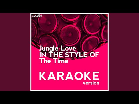 Jungle Love (In The Style Of The Time) (Karaoke Version)