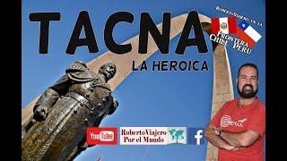 Tacna, Caminando y opinando de la ciudad heroica.