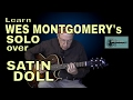 Learn Wes Montgomery's solo over Satin Doll