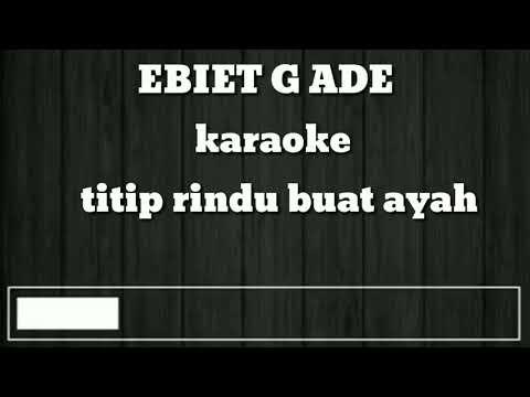 karaoke-ebiet-g-ade-titip-rindu-buat-ayah