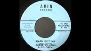 ANDRE WILLIAMS - HARD HUSTLING