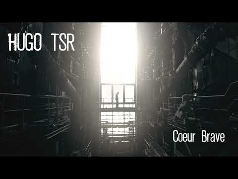Youtube: Hugo TSR – Coeur brave