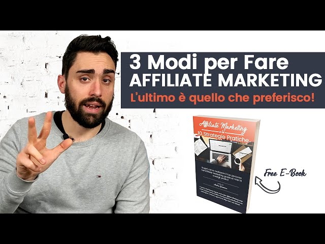 Affiliate marketing: I 3 Modi per Farlo [ Tutorial ]