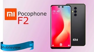 Xiaomi Pocophone F2 New Upcoming Smartphone 2018 19, Specification, Introduction