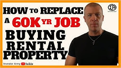 How To Replace a 60K Yr Job Buying Rental Property