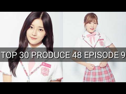 Produce 48 Episode 9