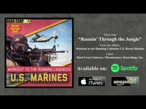 Runnin' Through the Jungle (USMC Cadence)