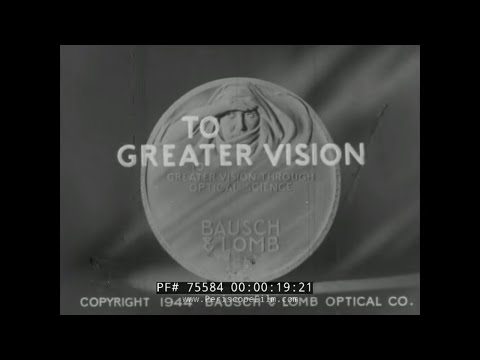 """BAUSCH & LOMB WWII FILM """"TO GREATER VISION"""" GLASS & OPTICAL MANUFACTURING 1940s 75584"""