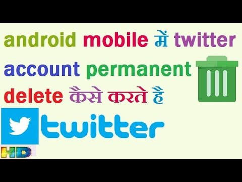 HOW TO PERMANENT DELETE TWITTER ACCOUNT IN ANDROID MOBILE IN HINDI URDU