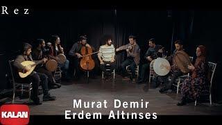 Murad Demir & Erdem Altınses - Rez [ Single © 2020 Kalan Müzik ]