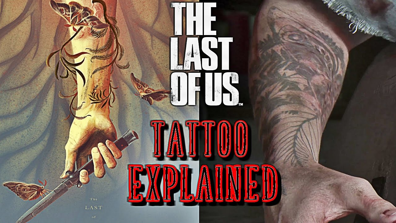 The Last Of Us Part Ii Theory And Lore Ellie S Tattoo Explained