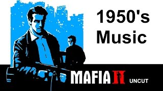 Mafia 2 Uncut Radio Soundtrack All Cut Songs From 1950s Music