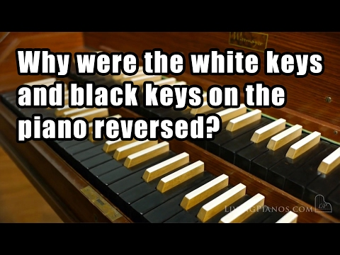 Why Were the White Keys and Black Keys on the Piano Reversed?