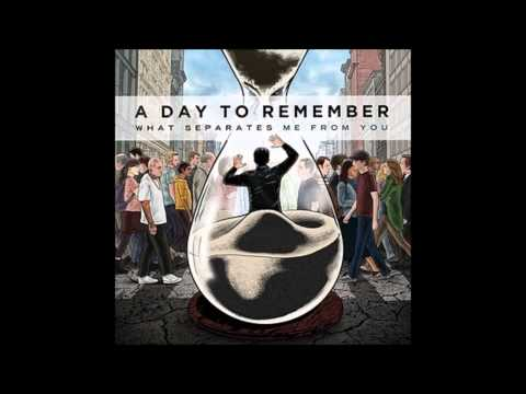 A Day To Remember What Separates Me From You Full Album