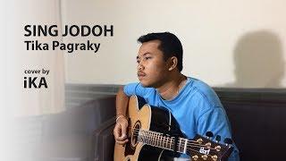 Tika Pagraky - Sing Jodoh (COVER by iKA)