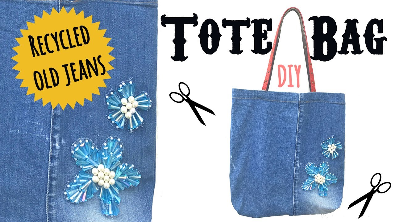 Diy Tote Bag Tutorial Recycle Old Jeans Make A Tote