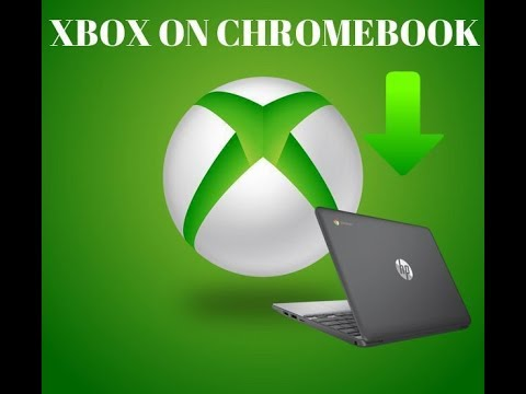 How to play an Xbox 360 or Xbox one on a chromebook