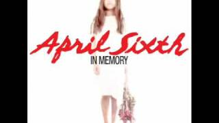Watch April Sixth In Memory video