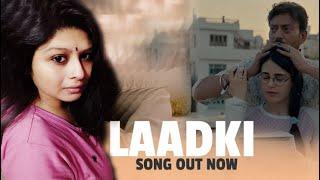 Laadki by Pragya Raj Shiva - Angrezi Medium | Irfan, Kareena,Radhika | Rekha Bhardwaj