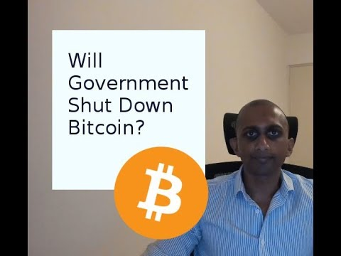 Will Government Shut Down Bitcoin?