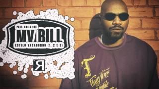 MV BILL-ESTILO VAGABUNDO parte 1, 2 e 3 Part  Kmila CDD