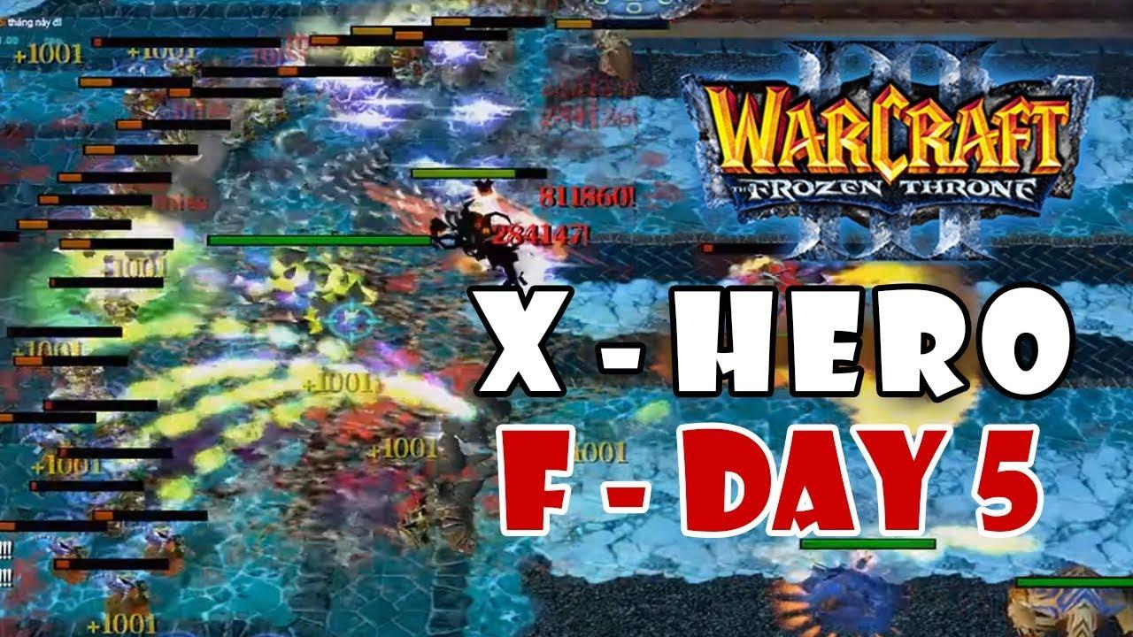 Warcraft 3: X Hero Siege F-Day 5 – Chủ tịch thử nghe lời anh em và cái kết   Mad Tigerrr