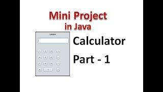 Calculator in Java (Mini Project)  Part 1-  Hindi