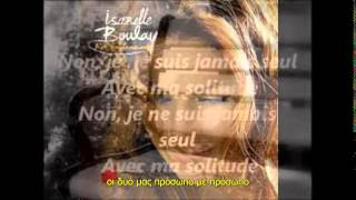 Isabelle Boulay - Ma Solitude [greek subs]