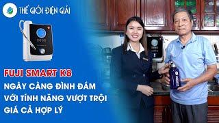 Máy lọc nước ion kiềm Fuji Smart K8 chính hãng được triệu người Việt yêu thích • Thế Giới Điện Giải
