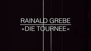 Rainald Grebe - Die Tournee feat. Fortuna Ehrenfeld