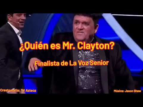 Quién es Mr Clayton de La Voz Senior | Equipo Yahir