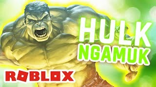 ROBLOX INDONESiA | DON'T Make the HULK NGAMUK BOSS!!
